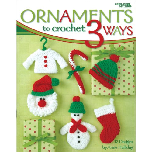 Ornaments to Crochet 3 Ways-12 Festive Christmas Ornament Designs, Simple to Make in 3 Different Sizes