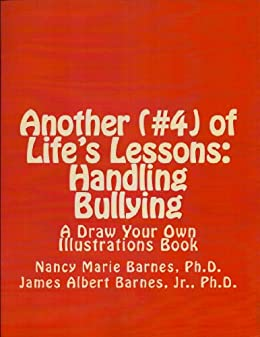 ANOTHER OF LIFE'S LESSONS: HANDLING BULLING (LIFE'S
