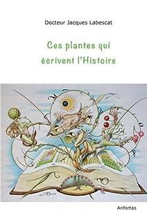 Ces plantes qui écrivent l'histoire