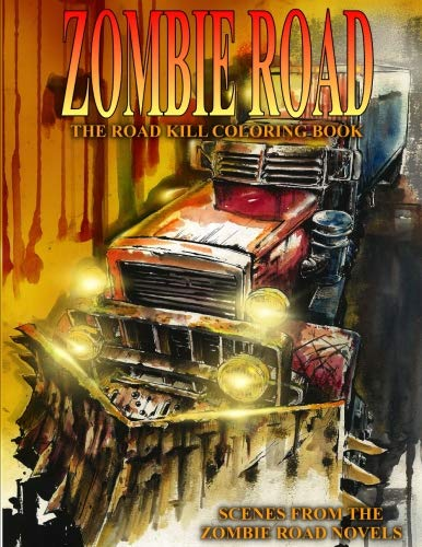 Zombie Road: The Road Kill Coloring Book