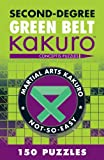 Second-Degree Green Belt Kakuro (Martial Arts Puzzles Series)