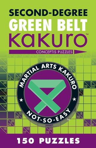 Second-Degree Green Belt Kakuro (Martial Arts Puzzles Series) ()