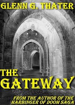 THE GATEWAY (An Epic Fantasy Novella) (Harbinger of Doom series) by [Thater, Glenn G.]