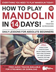 How to Play Mandolin in 14 Days: Daily Lessons for Absolute Beginners