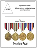 Operation AL FAJR: A Study in Army and Marine Corps Joint Operations, Matt Matthews, 1470103818