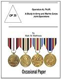 Operation AL FAJR: A Study in Army and Marine Corps Joint Operations, Matt Matthews, 1470103818