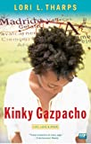 Front cover for the book Kinky Gazpacho by Lori Tharps