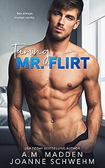 Taming Mr. Flirt (The Mr. Wrong Series Book 2) by [Madden, A.M., Schwehm, Joanne]