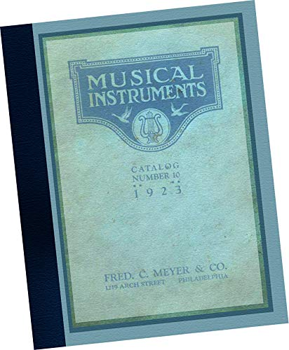 TRADE CATALOGUE: 1923 Musical Instruments Catalog No. 10 : A new replica of the original sales samples book. by Fred C. Meyer and Co. -- Philadelphia Pennsylvania USA : REPLICA EDITION (Samples pictorial, A delightful look at many different instruments that were popular in the early 20th century. This catalog shows banjos, mandolins, cellos, cymbals, drums, drumsticks, violins, base, guitars, violas, bows, cases, ukuleles, and all sorts of parts and desirable accessories)