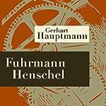 Fuhrmann Henschel | Gerhart Hauptmann