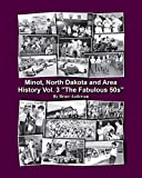 "Minot, North Dakota and Area History Vol. 3 ""The Fabulous 50s"""
