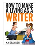 how to make a living as a writer - How to Make a Living as a Writer
