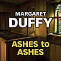Ashes to Ashes Audiobook by Margaret Duffy Narrated by Patricia Gallimore
