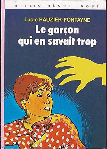 Amazon Fr Le Garcon Qui En Savait Trop Bibliotheque Rose