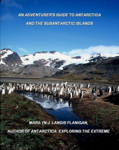 An Adventurer's Guide to Antarctica and the Subantarctic Islands -