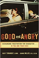 Good and Angry: Exchanging Frustration for Character...in You and Your Kids! (English Edition) eBook Kindle
