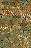 img - for [Divided] (By: Darrin Atkins) [published: July, 2001] book / textbook / text book