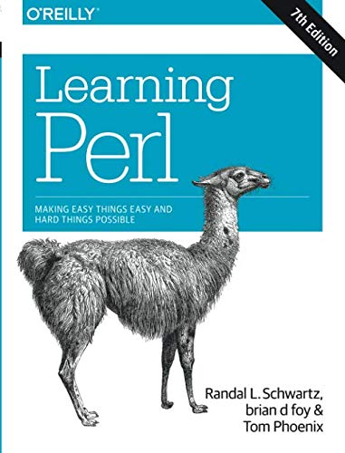 Learning Perl: Making Easy Things Easy and Hard Things Possible (Best Way To Learn Perl)