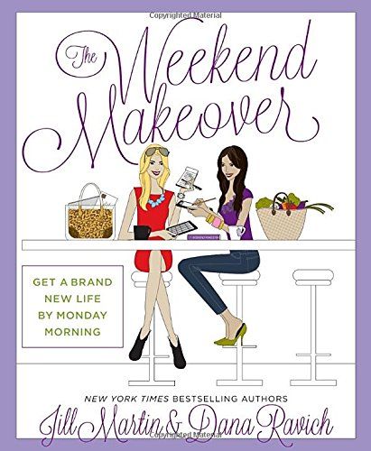 Download The Weekend Makeover: Get a Brand New Life By Monday Morning ebook