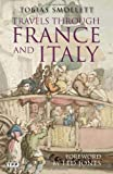 Travels Through France and Italy, Tobias George Smollett, 184885305X