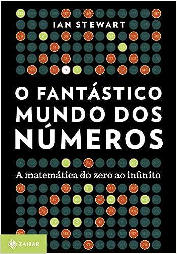 bfb869289a7 O fantástico mundo dos números  A matemática do zero ao infinito - Livros  na Amazon Brasil- 9788537815526