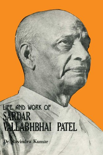 Life and Work of Sardar Vallabhbhai Patel (Life And Work Of Sardar Vallabhbhai Patel)