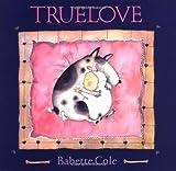Truelove, Babette Cole, 0803727178