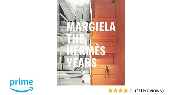 Margiela. The Hermes Years: Kaat Debo, Sarah Mower, Rebecca ...