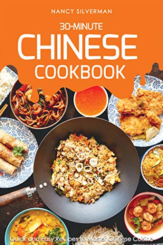 30-Minute Chinese Cookbook: Quick and Easy Recipes to Master Chinese Cuisine