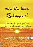 Ach, du Lieber Schmerz!, Andrea Bahlsen, 3839171296