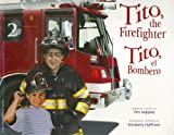 Tito, the Firefighter/Tito, el Bombero, Tim Hoppey, 0974199265