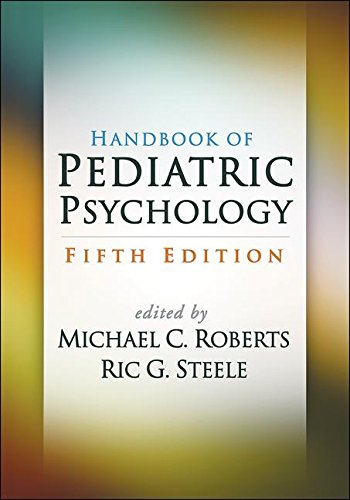 Handbook of Pediatric Psychology, Fifth Edition by The Guilford Press