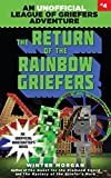 The Return of the Rainbow Griefers: An Unofficial League of Griefers Adventure, #4 (League of Griefers Series)
