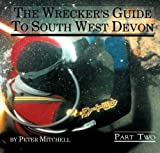 The Wrecker's Guide To South West Devon Part 2