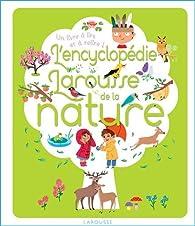 L'Encyclopédie Larousse de la Nature par  Larousse