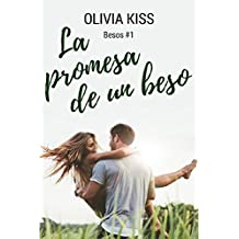 La promesa de un beso (Besos nº 1) (Spanish Edition)