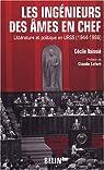 Les ingénieurs des âmes en chef : Littérature et politique en URSS (1944-1986) par Vaissié