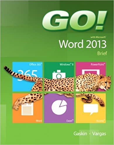 Go With Microsoft Word 2013 Brief Shelley Gaskin Alicia Vargas