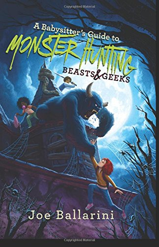 A Babysitter's Guide to Monster Hunting #2: Beasts & Geeks (Babysitter's Guide to Monsters) ()