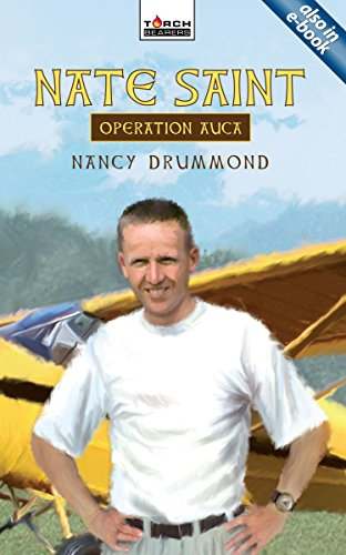 Nate Saint: Operation Auca (Torchbearers)