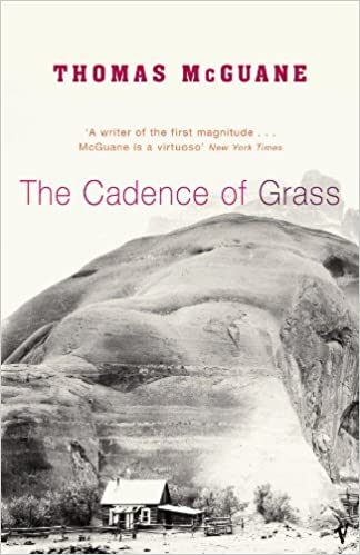 Download The Cadence Of Grass By Thomas Mcguane