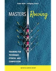 Masters Rowing: Training for Technique, Fitness, and Competition
