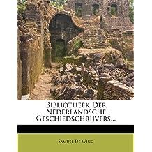 Bibliotheek Der Nederlandsche Geschiedschrijvers...