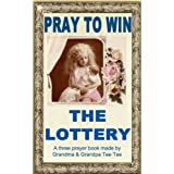 PRAY TO WIN THE LOTTERY