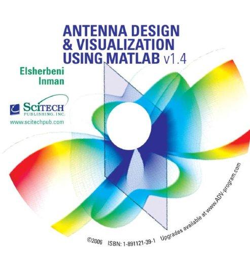 Antenna Design & Visualization Using MATLAB, Version 1.4
