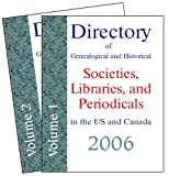 Directory of Genealogical and Historical Societies, Libraries and Periodicals in the U. S. and Canada 2006, Dina C. Carson, 1879579294