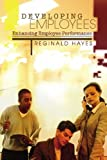 Developing Employees and Enhancing Employee Performance, Reginald Hayes, 1419693883