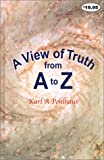 A View of Truth from A to Z, Karl A. Pohlhaus, 097138231X