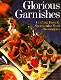 Glorious Garnishes, Amy Texido and Marianne Muller, 0806904402