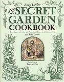 The Secret Garden Cookbook: Recipes Inspired by Frances Hodgson Burnett's THE SECRET GARDEN